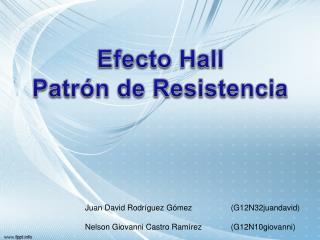 Efecto Hall Patrón de Resistencia