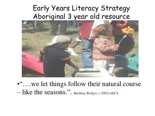 Early Years Literacy Strategy Aboriginal 3 year old resource