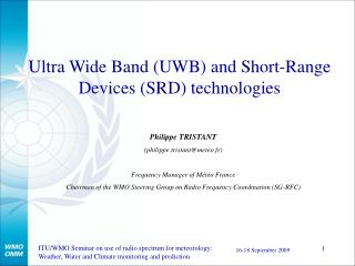 Ultra Wide Band (UWB) and Short-Range Devices (SRD) technologies