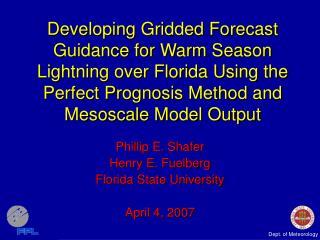 Phillip E. Shafer Henry E. Fuelberg Florida State University April 4, 2007