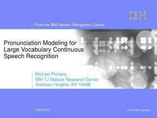 Pronunciation Modeling for  Large Vocabulary Continuous Speech Recognition