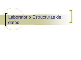 Laboratorio Estructuras de datos