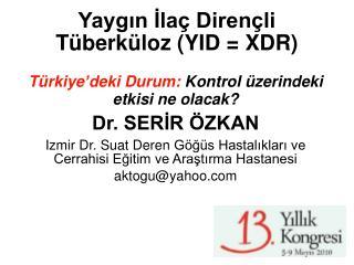 Yaygın İlaç Dirençli  Tüberküloz  (YID = XDR)