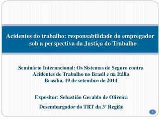 Expositor: Sebastião Geraldo de Oliveira Desembargador do TRT da 3ª Região