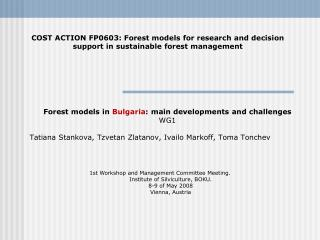 Forest models in  Bulgaria : main developments and challenges  WG1