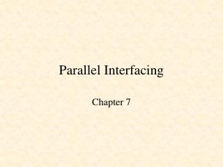 Parallel Interfacing