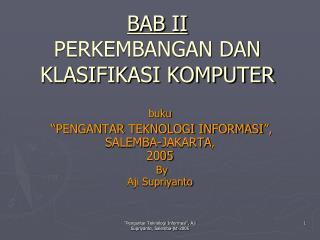 BAB II PERKEMBANGAN DAN KLASIFIKASI KOMPUTER