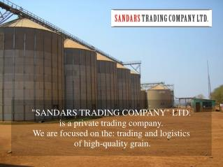 """SANDARS TRADING COMPANY"" LTD.  is a private trading company."