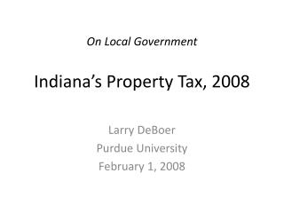On Local Government Indiana's Property Tax, 2008