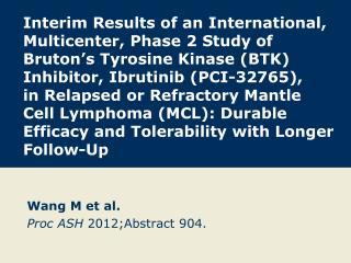 Wang M et al. Proc ASH  2012;Abstract 904.