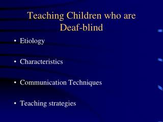 Teaching Children who are  Deaf-blind