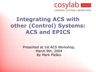 Integrating ACS with other (Control) Systems: ACS and EPICS
