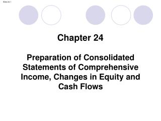 Preparation of Consolidated Statements of Comprehensive Income, Changes in Equity and  Cash Flows
