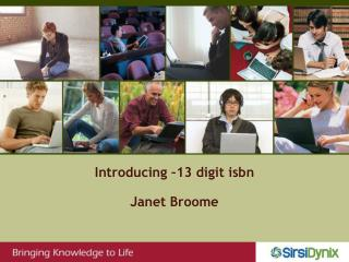 Introducing –13 digit isbn Janet Broome