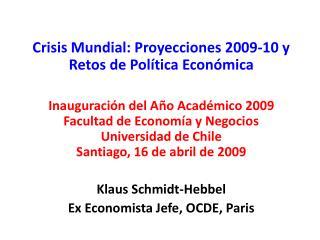 Crisis Mundial: Proyecciones 2009-10 y Retos de Política Económica
