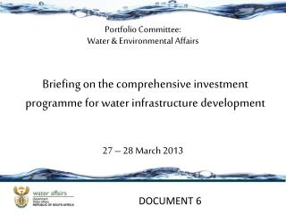 Briefing on the comprehensive investment programme for water infrastructure development
