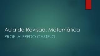 Aula de Revisão: Matemática