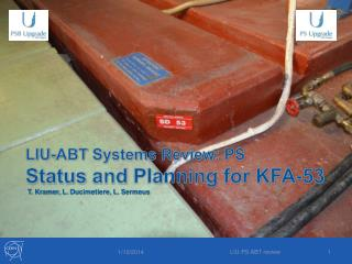 LIU-ABT Systems Review: PS Status  and  Planning for KFA-53