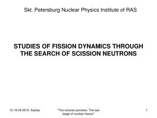 STUDIES OF FISSION DYNAMICS THROUGH THE SEARCH  O F SCISSION  NEUTRONS