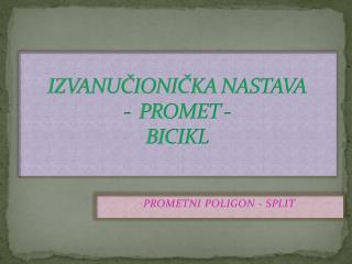 IZVANUČIONIČKA NASTAVA -  PROMET -   BICIKL