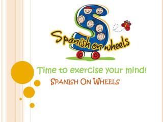 Spanish On Wheels