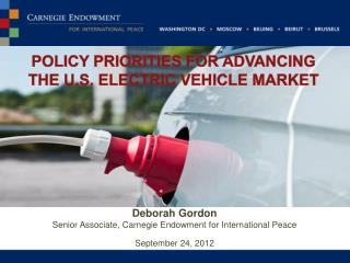 Deborah Gordon Senior Associate, Carnegie Endowment for International Peace September 24, 2012