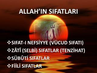 ALLAH'IN SIFATLARI
