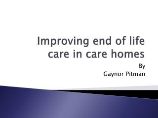 Improving end of life care in care homes