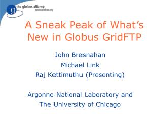 A Sneak Peak of What�s New in Globus GridFTP