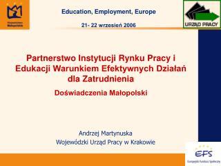 Andrzej Martynuska Wojewódzki Urząd Pracy w Krakowie