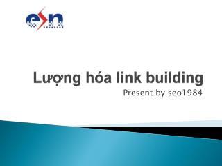 Lượng hóa  link building