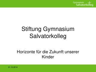 Stiftung Gymnasium Salvatorkolleg