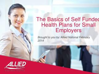 The Basics of Self Funded Health Plans for Small Employers