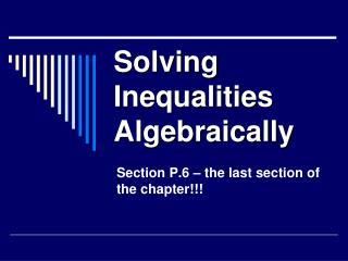 Solving Inequalities Algebraically