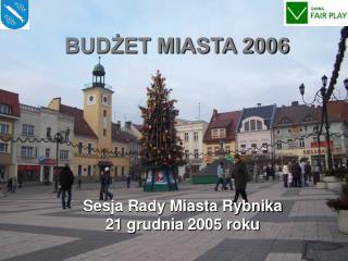 BUDŻET MIASTA 2006