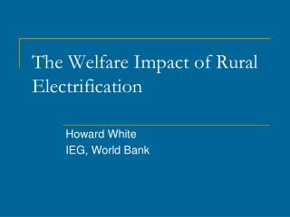 The Welfare Impact of Rural Electrification