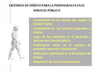 CRITERIOS DE M�RITO PARA LA PERMANENCIA EN EL SERVICIO P�BLICO
