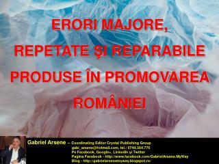 ERORI MAJORE,  REPETATE  Ş I REPARABILE  PRODUSE  ÎN PROMOVAREA  ROMÂNIEI