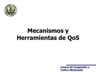 Mecanismos y Herramientas de QoS