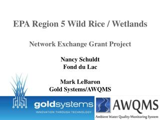EPA Region 5 Wild Rice / Wetlands Network Exchange Grant Project Nancy  Schuldt Fond du Lac