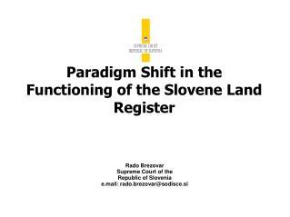 Paradigm Shift in the Functioning of the Slovene Land Register