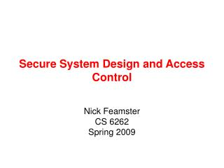 Secure System Design and Access Control
