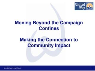 Moving Beyond the Campaign Confines Making the Connection to Community Impact
