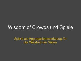 Wisdom of Crowds und Spiele