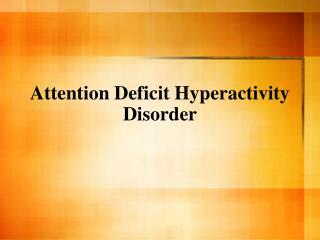 Attention Deficit Hyperactivity Disorder Talk