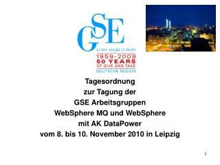 Tagesordnung  zur Tagung der  GSE Arbeitsgruppen WebSphere MQ und WebSphere  mit AK DataPower