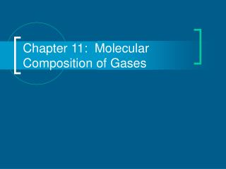 Chapter 11:  Molecular Composition of Gases