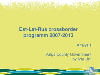 Est-Lat-Rus  crossborder programm 2007-2013