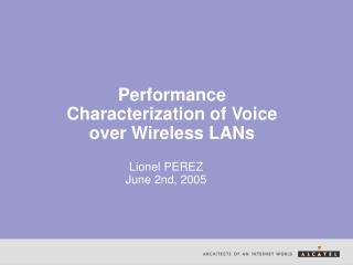 Performance Characterization of Voice over Wireless LANs