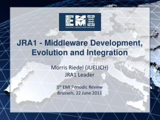 JRA1 - Middleware Development, Evolution and Integration